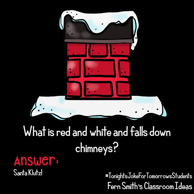 Tonight's Joke For Tomorrow's Students  What is red and white and falls down chimneys?   ANSWER: Santa Klutz!  I would love it if you follow me...  Fern Smith on Pinterest, board is Jokes for Kids  #FernSmithsClassroomIdeas #TonightsJokeForTomorrowsStudents