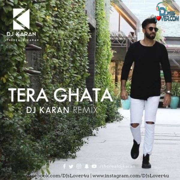 Tera Ghata Remix DJ Karan
