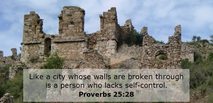 Like a city whose walls are broken through is a person who lacks self-control.