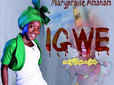 [Gospel Mp3] Mary Praise – Igwe (Prod. Busy-brain Studio)