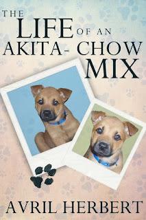 The Life Of An Akita Chow Mix - An autobiography memoir By Avril Herbert