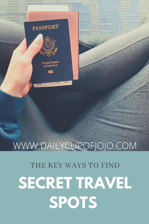 The Key Ways To Find Secret Travel Spots and Advice  DAILYCUPOFJOJO