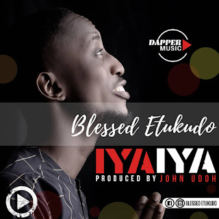 Download Blessed Etukudo Iya Iya Mp3