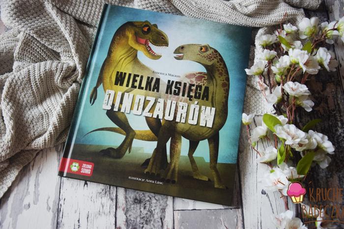 """""""Wielka księga dinozaurów. Przewodnik dla hodowców"""" Federica Magrin"""