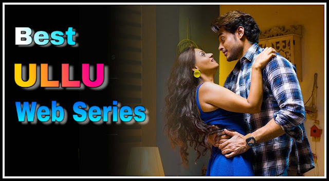 ULLU Web Series Watch Online or Download on Ullu App