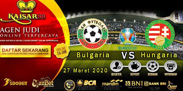 Prediksi Boal Terpercaya Laga Euro 2020 Bulgaria vs Hungaria 27 Maret 2020
