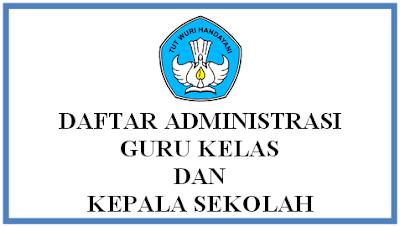 Daftar Administrasi Kepala Sekolah Dan Guru Terbaru