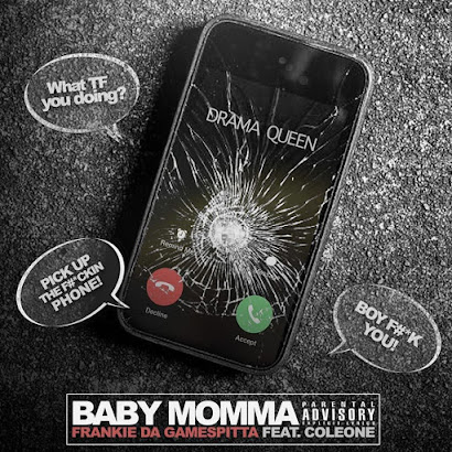 Hip Hop Everything, Team Bigga Rankin, Promo Vatican, New Music Alert, New Single, Frankie Da GameSpitta, Baby Momma Drama Queen, Coleone,