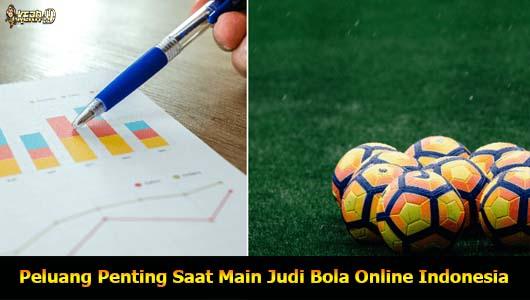 Peluang Penting Saat Main Judi Bola Online Indonesia