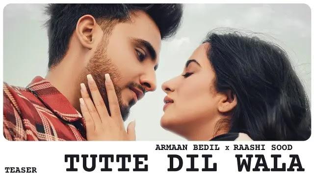 Tutte Dil Wala Lyrics - Armaan Bedil
