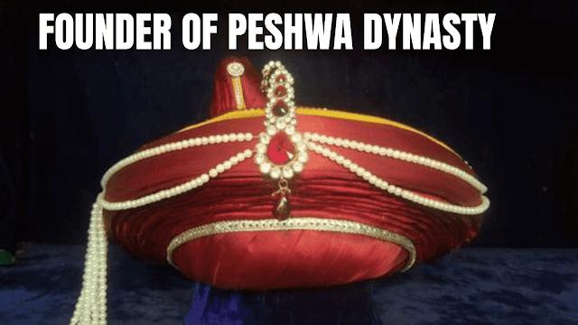Founder of Peshwa Dynasty