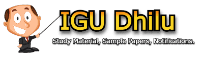 IGU Dhilu - Sample Papers, Study Notes, Admission and News