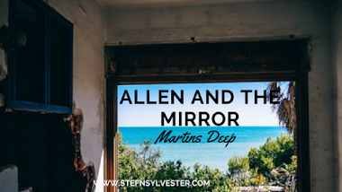 Allen and the Mirror | Martins Deep