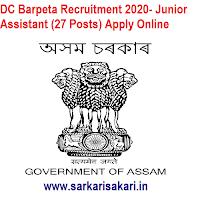 DC Barpeta Recruitment 2020- Junior Assistant (27 Posts) Apply Online