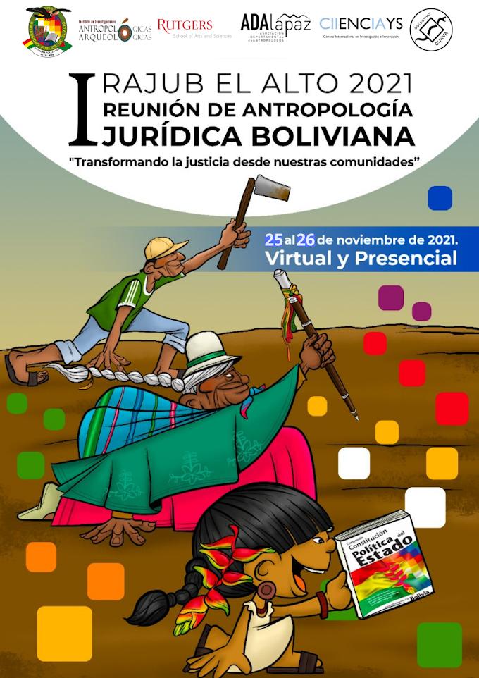 1ª REUNIÓN DE ANTROPOLOGÍA JURÍDICA BOLIVIANA RAJUB – EL ALTO 2021