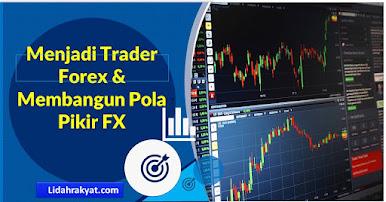 Menjadi Trader Forex & Membangun Pola Pikir FX