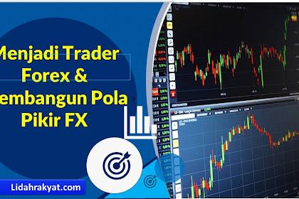 Cara Menjadi Trader Forex & Membangun Pola Pikir FX