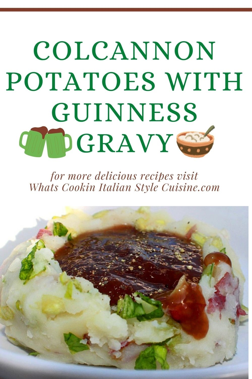 this is a pin for later on how to make Colcannon potatoes with guinness gravy