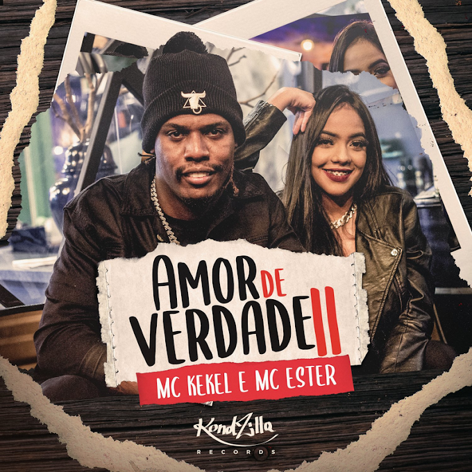 MC Kekel - Amor de Verdade 2 (MC Ester) [Download]