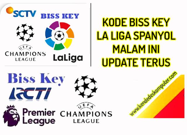 Kode Bisskey La liga Spanyol Malam Ini SCTV