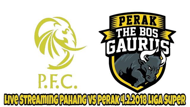 Live Streaming Pahang vs Perak 4.2.2018 Liga Super
