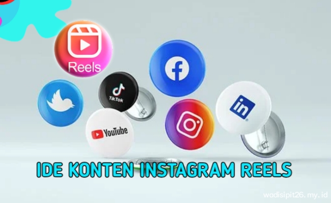 Ide konten instagram reels yang mudah viral dan bikin followers berdatangan