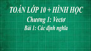 Toán lớp 10 Bài 1 Các định nghĩa + chứng minh 3 điểm thằng hàng bằng phương pháp 2 vectơ cùng phương