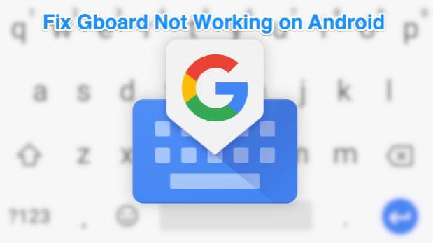 طرق, لإصلاح, مشكلات, لوحة, مفاتيح, جوجل, Gboard, على, أجهزة, اندرويد