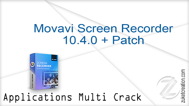 Movavi Screen Recorder 10.4.0 + Patch  |  39 MB