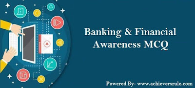 Banking And Financial Awareness MCQ- Set 11