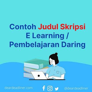 Contoh Judul Skripsi Pembelajaran Daring / Pembelajaran Online / E Learning