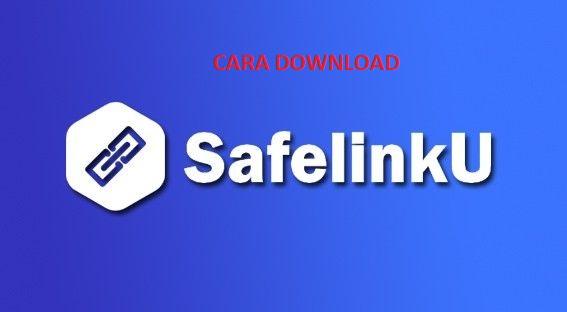 Cara Download Link yang Ada di SafeLinkKU