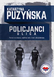 Katarzyna Puzyńska. Policjanci. Ulica.