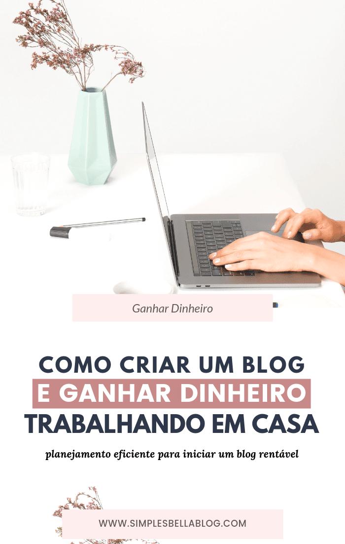 Como criar um blog e ganhar dinheiro trabalhando em casa em 2019