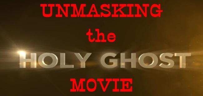 Unmasking the fraudulent, demonic, deceptive Holy Ghost movie