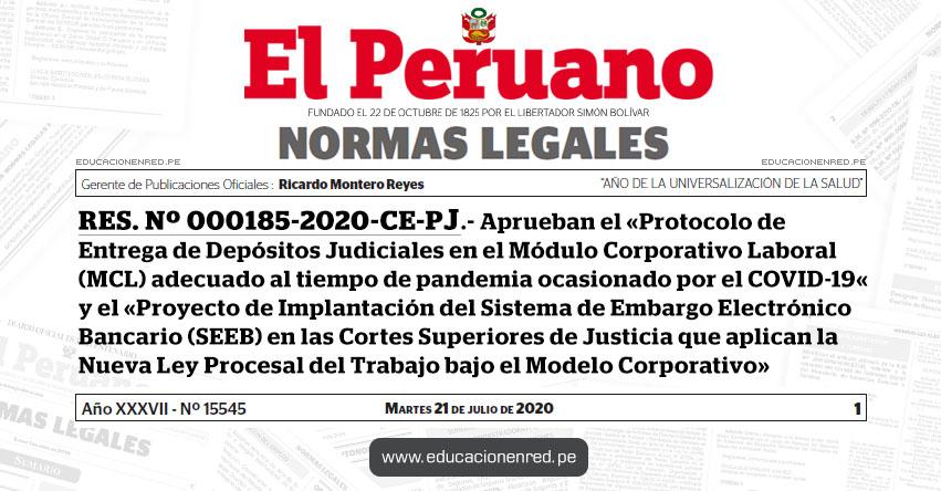 RES. Nº 000185-2020-CE-PJ.- Aprueban el «Protocolo de Entrega de Depósitos Judiciales en el Módulo Corporativo Laboral (MCL) adecuado al tiempo de pandemia ocasionado por el COVID-19« y el «Proyecto de Implantación del Sistema de Embargo Electrónico Bancario (SEEB) en las Cortes Superiores de Justicia que aplican la Nueva Ley Procesal del Trabajo bajo el Modelo Corporativo»