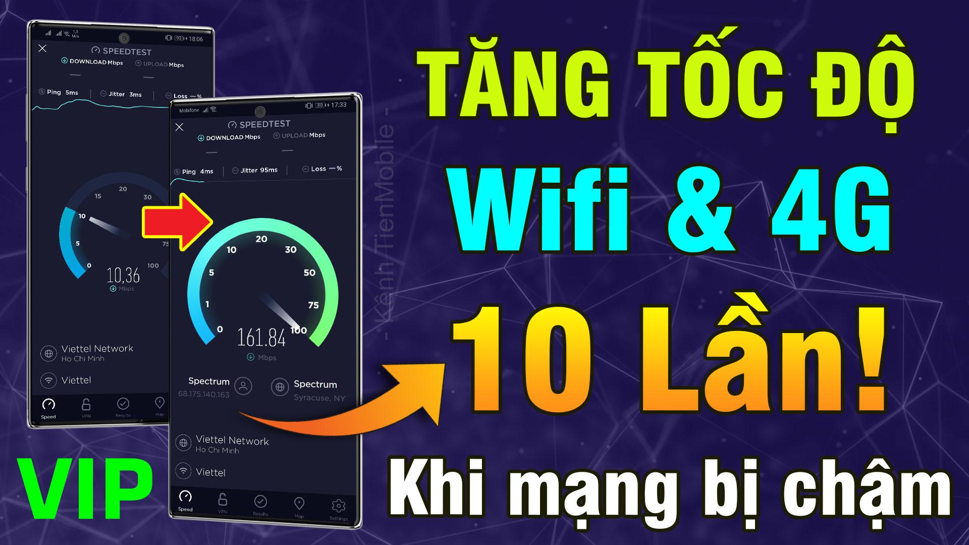 Ứng dụng tăng tốc độ Wifi, 4G lên 10 lần khi mạng chậm bằng VPN