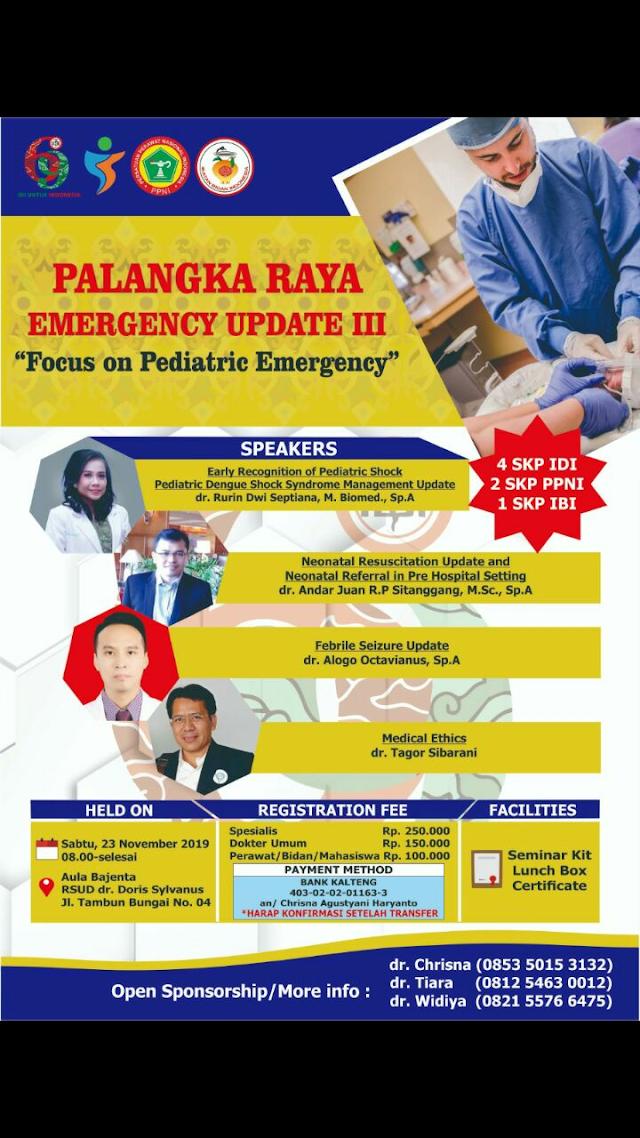 "SIMPOSIUM  PALANGKA RAYA EMERGENCY UPDATE III  *""FOCUS ON PEDIATRIC EMERGENCY""*  🎗4 SKP IDI🎗23 November 2019"