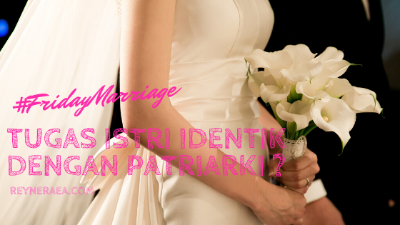 tugas istri identik dengan patriarki
