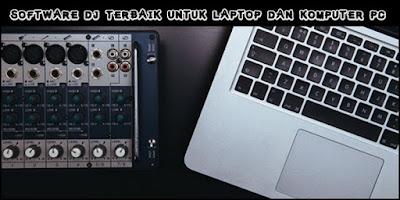 5 Software DJ Terbaik Untuk Laptop Dan Komputer PC