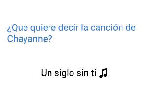 Significado de la canción Un Siglo Sin Ti Chayanne.