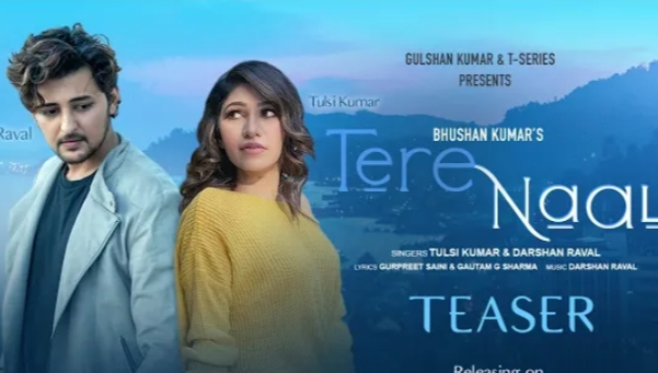 Tere Naal Song Lyrics | Darshan Raval & Tulsi Kumar