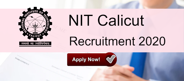 NATIONAL INSTITUTE OF TECHNOLOGY CALICUT RECRUITMENT: APPLY ONLINE NOW FOR CARE TAKER, OFFICE ASSISTANT, PURCHASE ASSISTANT, OFFICE ATTENDANT, PLUMBER