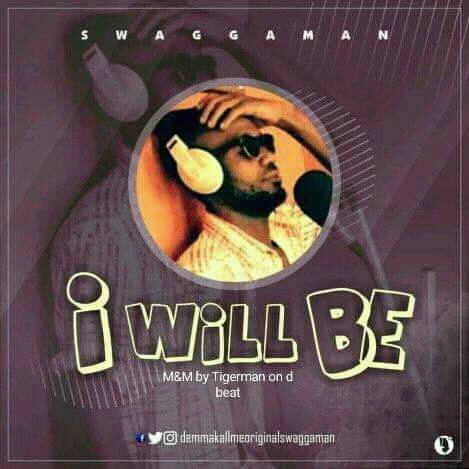Music: Swaggaman - I Will Be