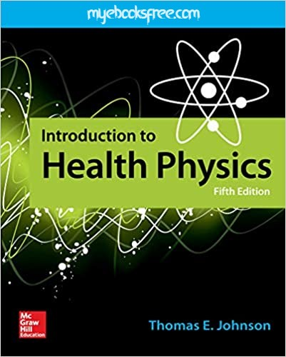 Introduction to Health Physics Pdf eBook 5e by Johnson