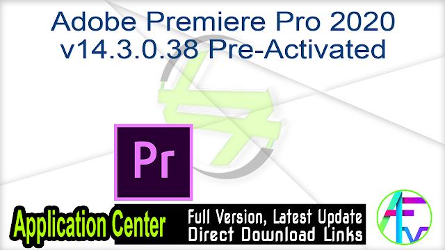 Adobe Premiere Pro 2020 v14.3.0.38 Pre-Activated