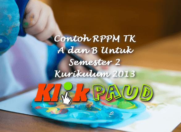 Contoh RPPM TK A dan B Untuk Semester 2 Kurikulum 2013