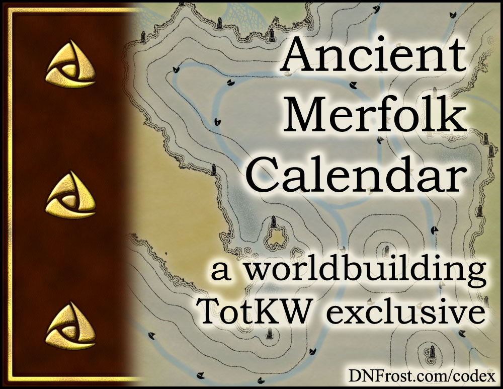 Ancient Merfolk Calendar: solunar tables of the Known World www.DNFrost.com/worldbuilding #TotKW A worldbuilding exclusive by D.N.Frost @DNFrost13 Part of a series.