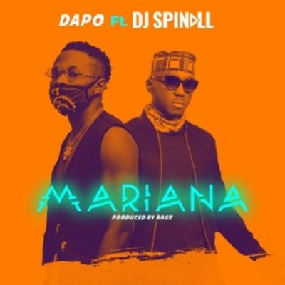Dapo ft DJ Spinall – Mariana | Audio Download