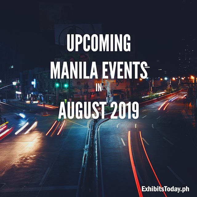 Upcoming Manila Events in August 2019